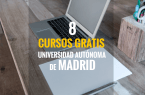 CURSOS GRATIS UNIVERSIDAD MADRID
