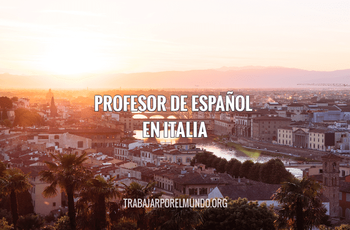 Consejos Para Trabajar Como Profesor De Espanol En Italia